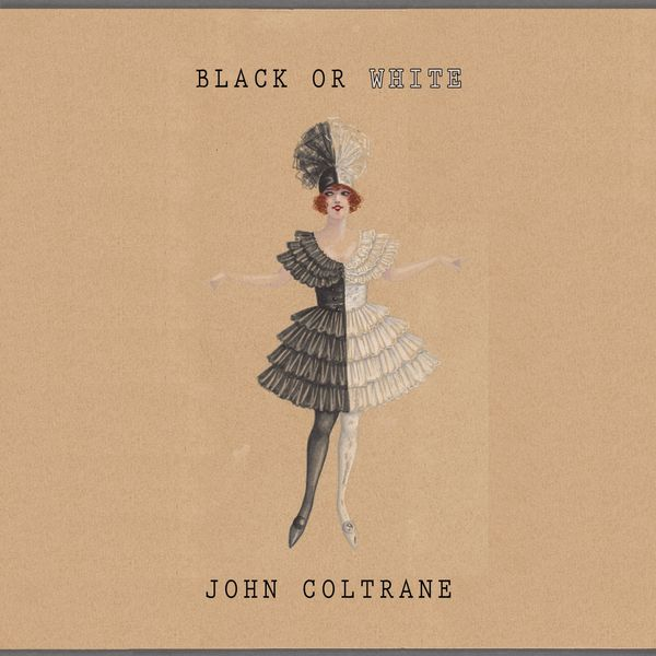 John Coltrane - Black Or White