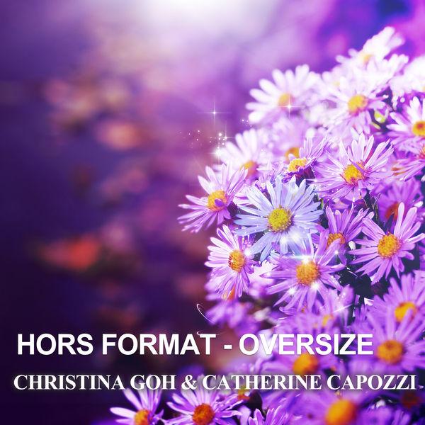 Christina Goh - Hors Format - Oversize