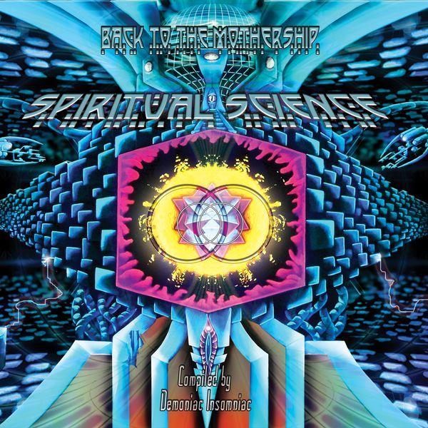 """Demoniac Insomniac - Spiritual Science 2 """"Back to the Mothership"""" (Compiled By Demoniac Insomniac)"""