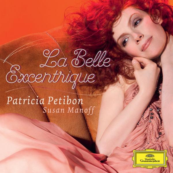 Patricia Petibon - La Belle Excentrique
