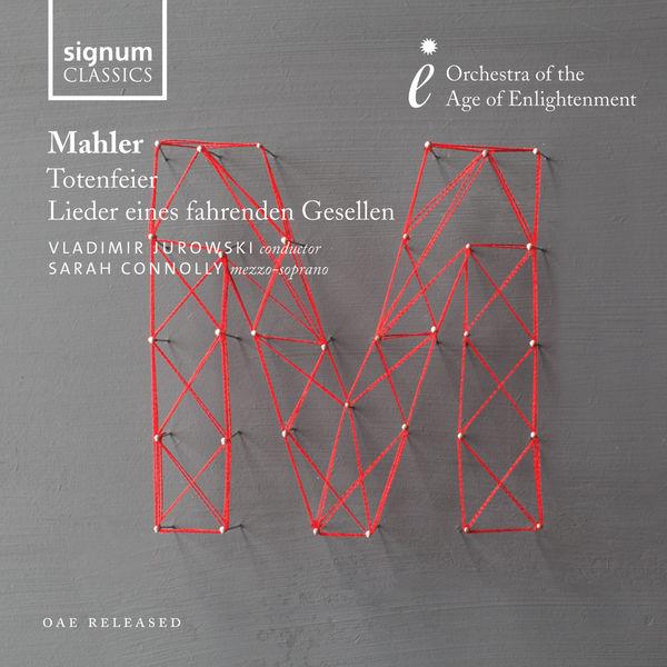 Gustav Mahler - Gustav Mahler : Totenfeier - Lieder eines fahrenden Gesellen