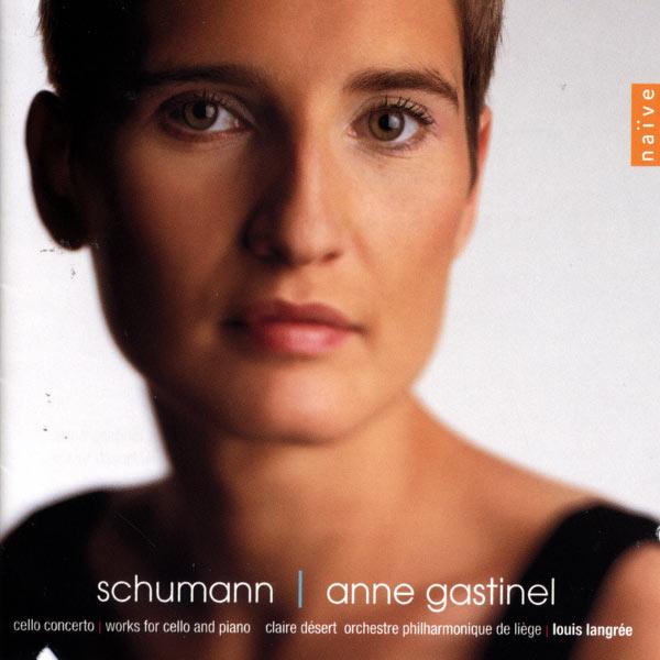 Anne Gastinel - Schumann: Cello Concerto