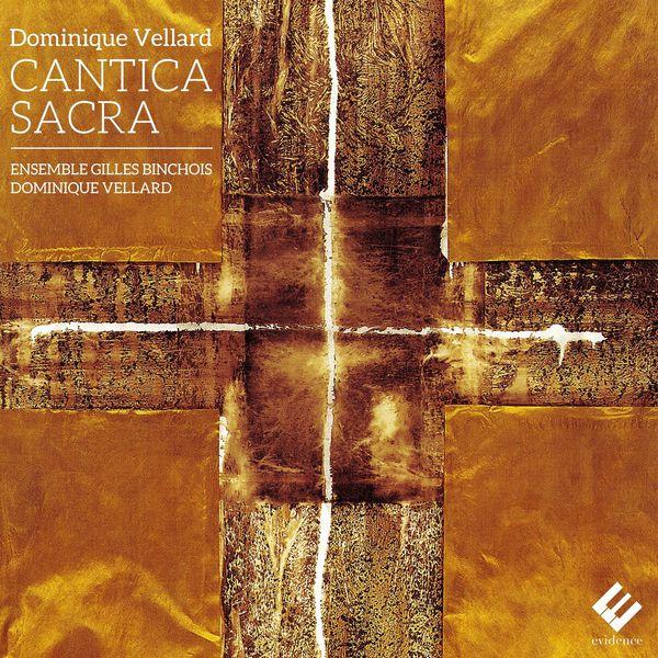 Dominique Vellard - Dominique Vellard : Cantica Sacra