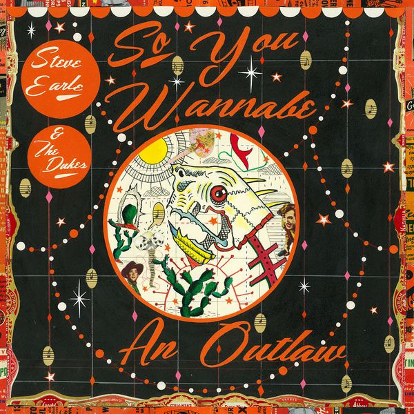 Steve Earle - So You Wannabe An Outlaw (Deluxe Version)