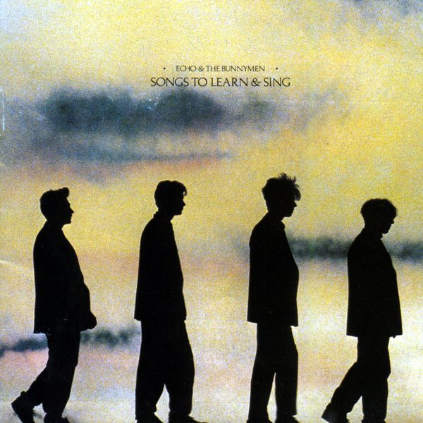 Echo And The Bunnymen - Songs To Learn And Sing