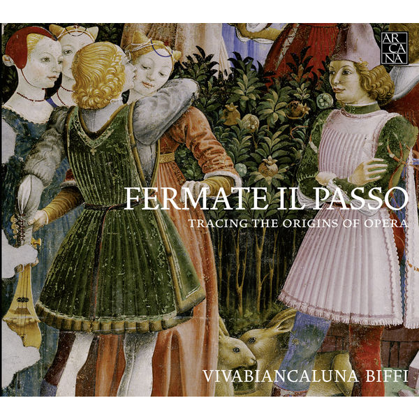 Vivabiancaluna Biffi - Fermate il Passo : Tracing the Origins of Opera