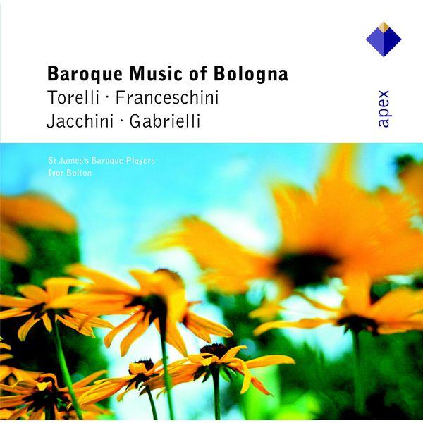 Ivor Bolton - Baroque Music from Bologna  -  Apex