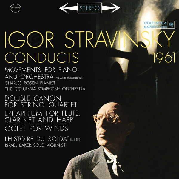 Igor Stravinski - Stravinsky Conducts 1961 - Movements for Piano and Orchestra, Octet, The Soldier's Tale