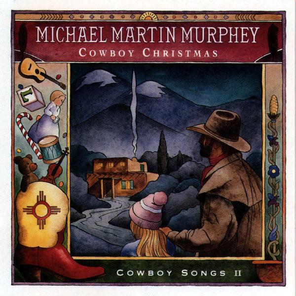 Michael Martin Murphey - Cowboy Christmas
