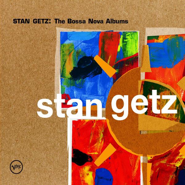 Stan Getz - Stan Getz: The Bossa Nova Albums