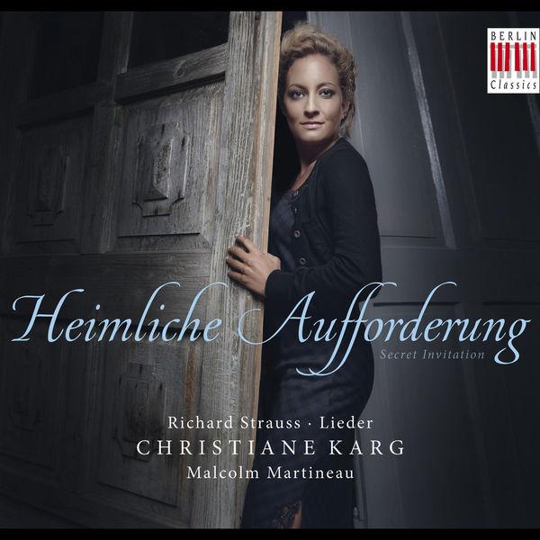 Christiane Karg - Richard Strauss : Heimliche Aufforderung