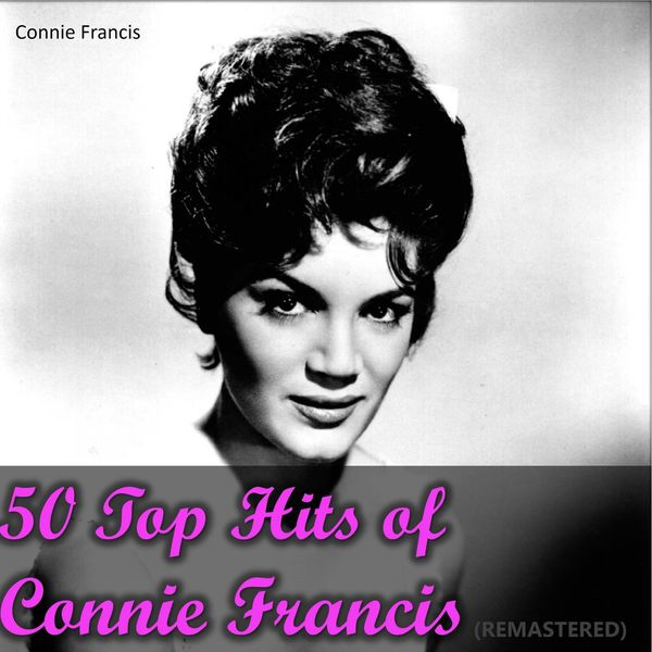 Connie Francis - 50 TOP HITS OF CONNIE FRANCIS