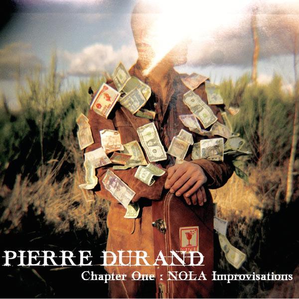 Pierre Durand - Chapter One : Nola Improvisations