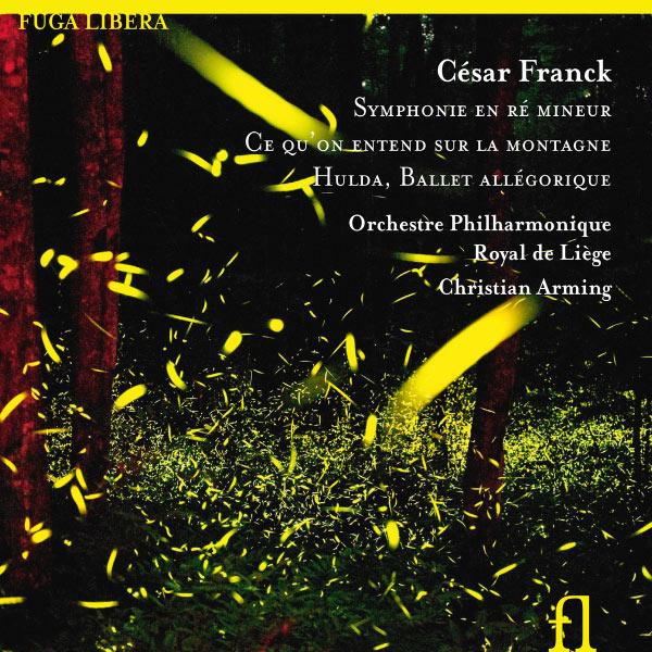 Orchestre Philharmonique Royal de Liège - César Franck : Symphonie - Ce qu'on entend sur la montagne - Hulda