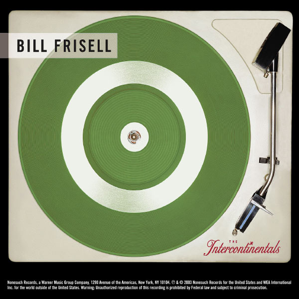 Bill Frisell - The Intercontinentals
