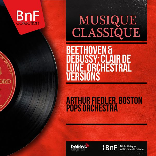Arthur Fiedler - Beethoven & Debussy: Clair de lune, Orchestral Versions (Mono Version)