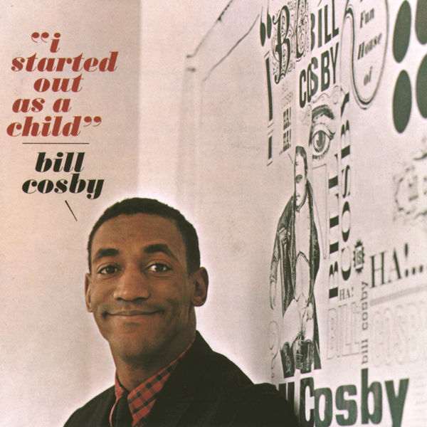 Bill Cosby - I Started Out As A Child