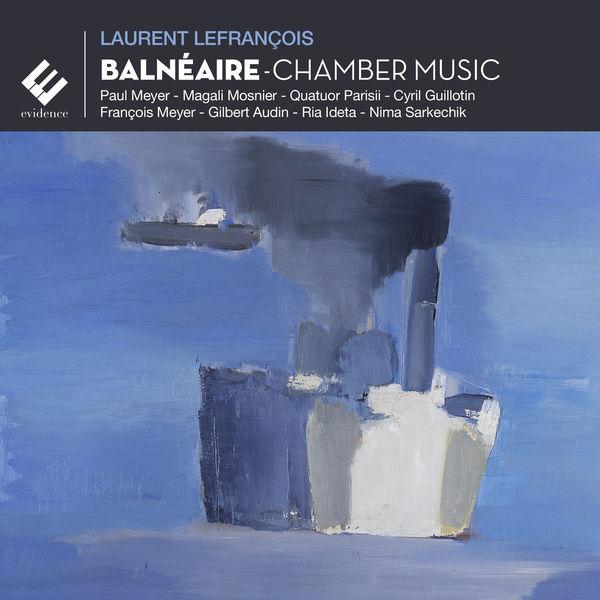 Paul Meyer|Lefrançois: Balnéaire (Chamber Music)
