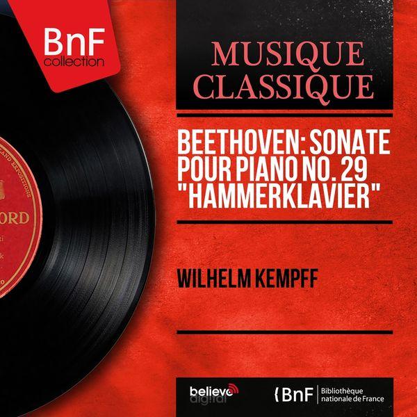 "Wilhelm Kempff - Beethoven: Sonate pour piano No. 29 ""Hammerklavier"" (Mono Version)"
