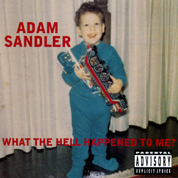 Adam Sandler - What the Hell Happened to Me?