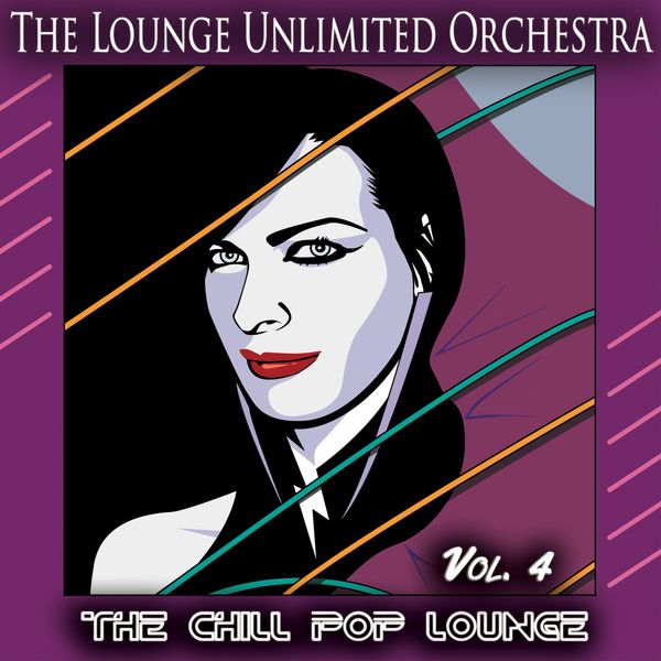 The Lounge Unlimited Orchestra - The Chill Pop Lounge, Vol. 4 (Pop Meets Chill and Lounge)