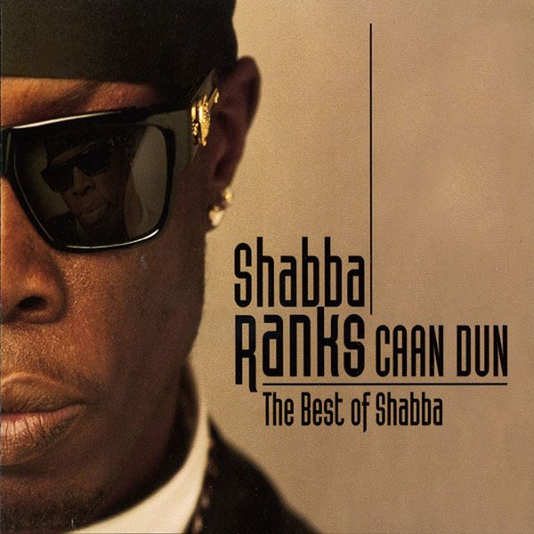 Shabba Ranks - Caan Dun: The Best Of Shabba