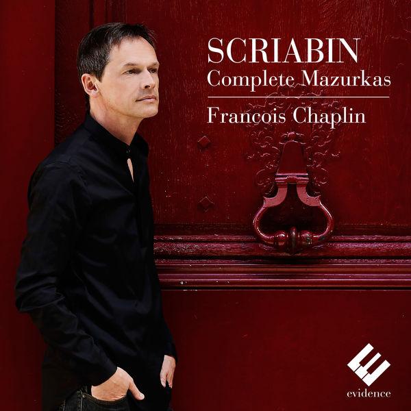 François Chaplin - Scriabin : Complete Mazurkas