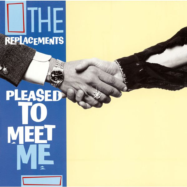 The Replacements - Pleased To Meet Me [Expanded Edition]