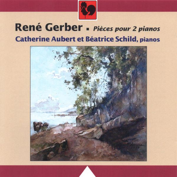 René Gerber - René Gerber: Pièces pour 2 pianos (Works for 2 Pianos)