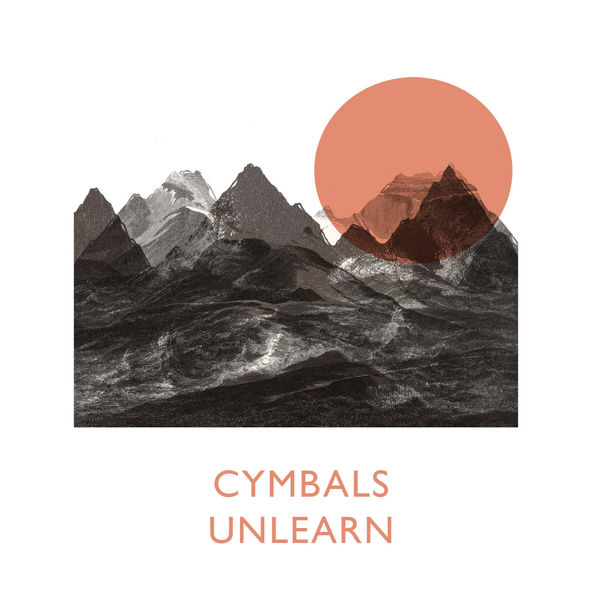 Cymbals - Unlearn