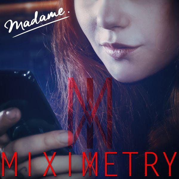 Miximetry - Mme Selfie