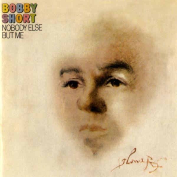 Bobby Short - Nobody Else But Me
