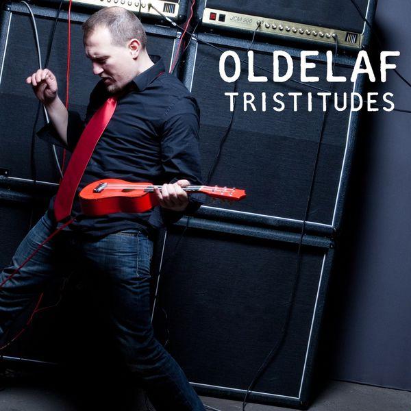 Oldelaf - Tristitudes