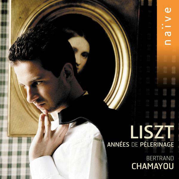 Bertrand Chamayou - Franz Liszt : Années de pélerinage (Intégrale)