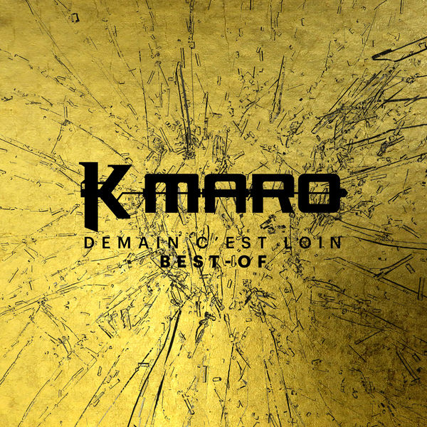 K-Maro - Demain c'est loin Le Best-Of