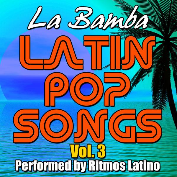 Ritmos Latinos - Latin Pop Songs Vol. 3: La Bamba