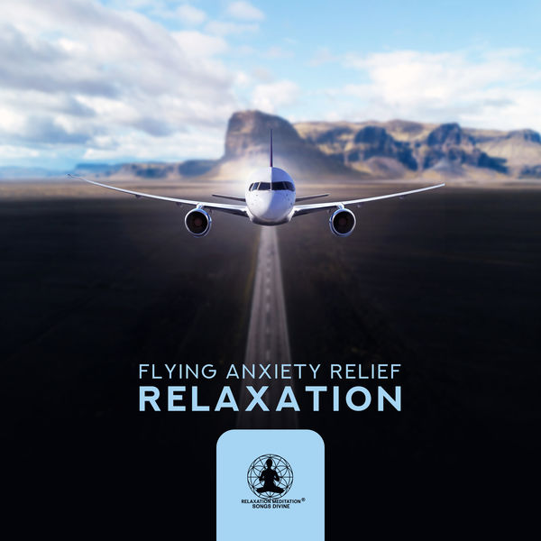 Relaxation Airport Ambient - Flying Anxiety Relief: Relaxation to Calm Down in a Plane, Anti Stress Music