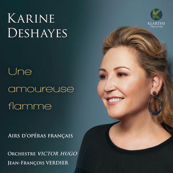 Karine Deshayes - Une amoureuse flamme (Airs d'opéras français)