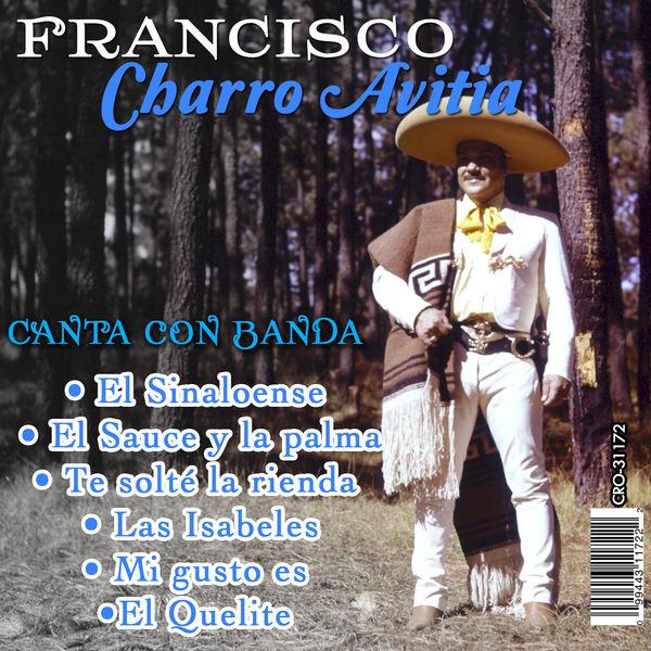"""Francisco """"Charro"""" Avitia - Canta Con Banda"""