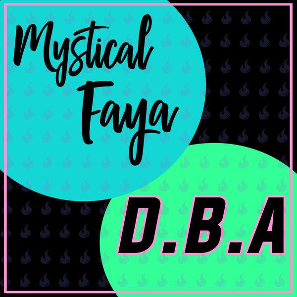 Mystical Faya DBA