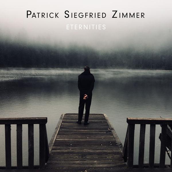 Patrick Siegfried Zimmer - Eternities