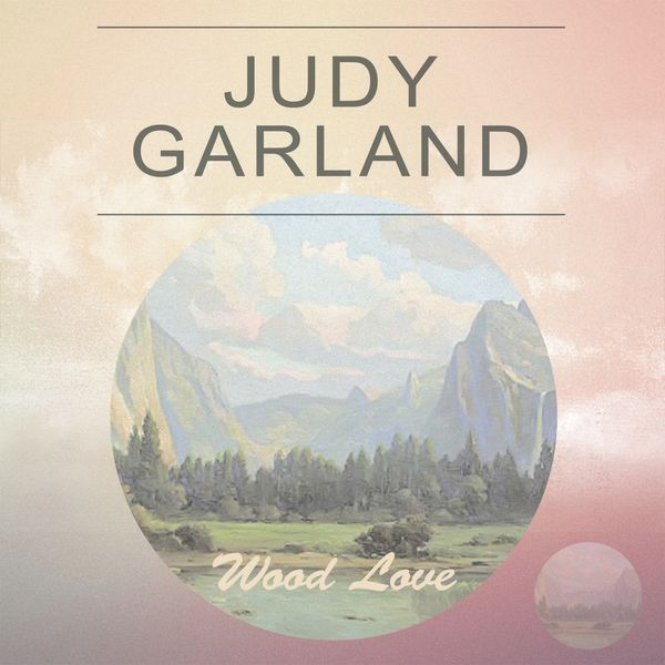 Judy Garland - Wood Love
