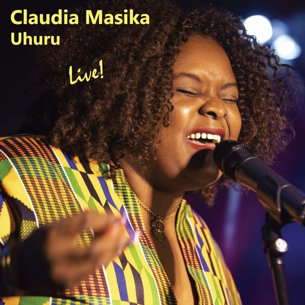 Claudia Masika - Uhuru Live