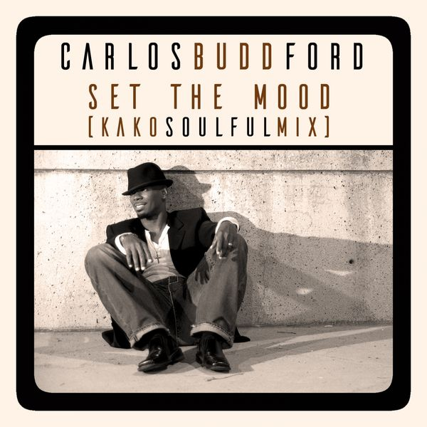 Album Set the Mood (Kako Soulful Mix), Carlos Budd Ford