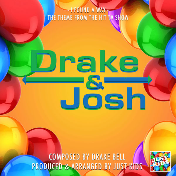 """Just Kids - I Found A Way (From """"Drake And Josh"""")"""