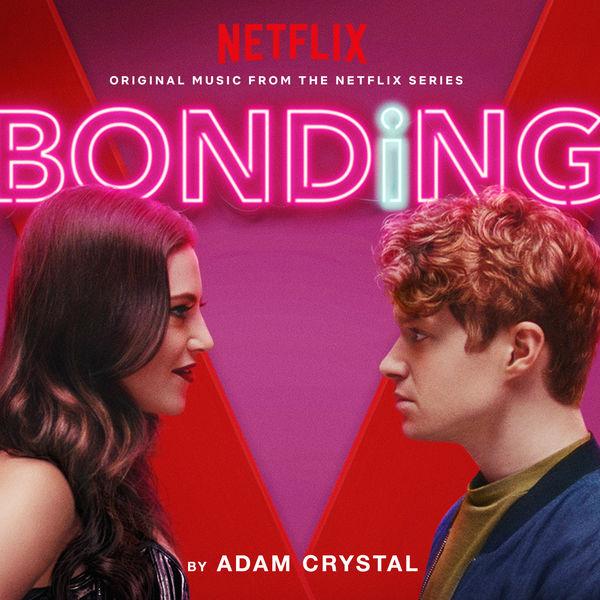 Adam Crystal - Bonding (Original Music from the Netflix Series)