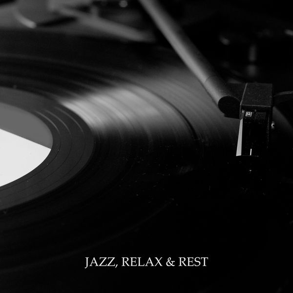 Relaxing Instrumental Jazz Ensemble - Jazz, Relax & Rest: Ambient Music for Relaxation, Instrumental Music After Work, Jazz Lounge