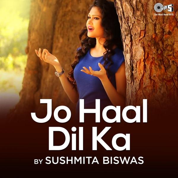 Sushmita Biswas - Jo Haal Dil Ka