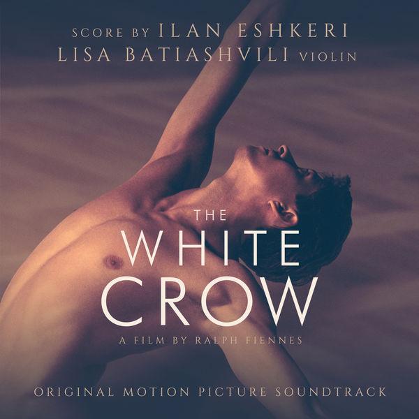 Ilan Eshkeri - The White Crow