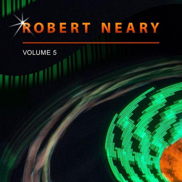 Robert Neary - Robert Neary, Vol. 5